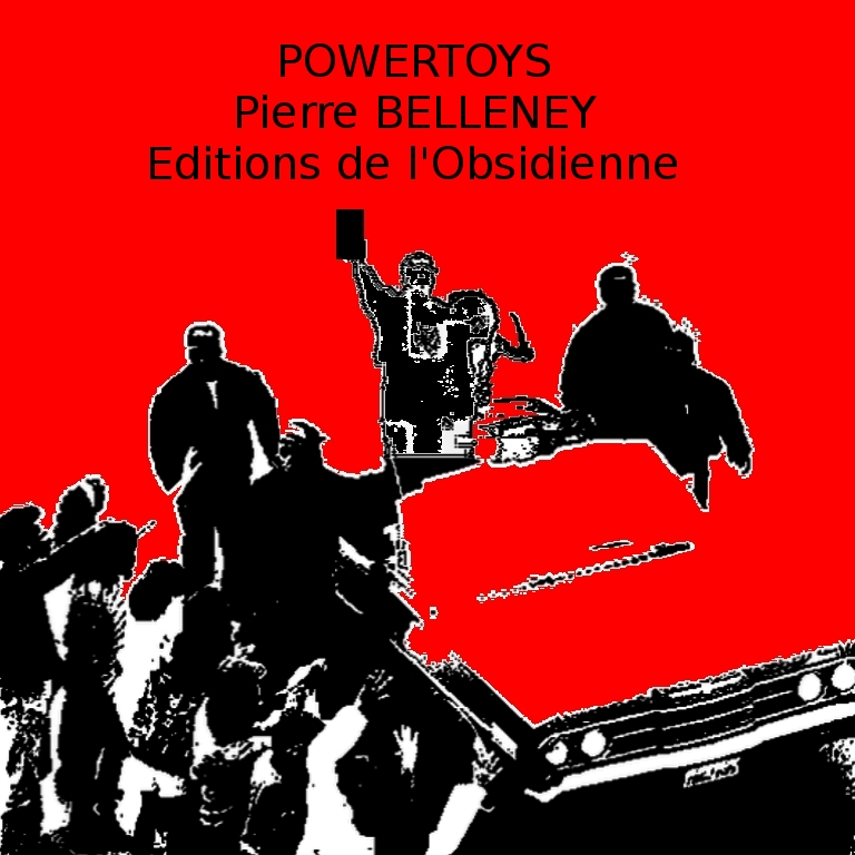 Pierre Belleney, Powertoys, Editions de l'Obsidienne, 2009